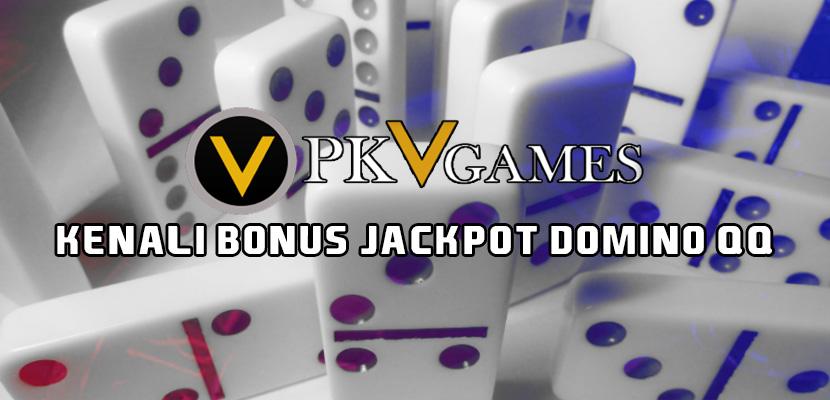 Kenali Bonus Jackpot Domino QQ